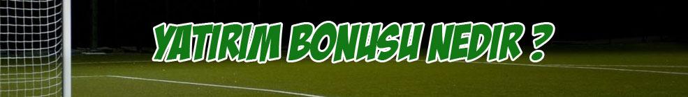 Yatırım Bonusu Nedir ?